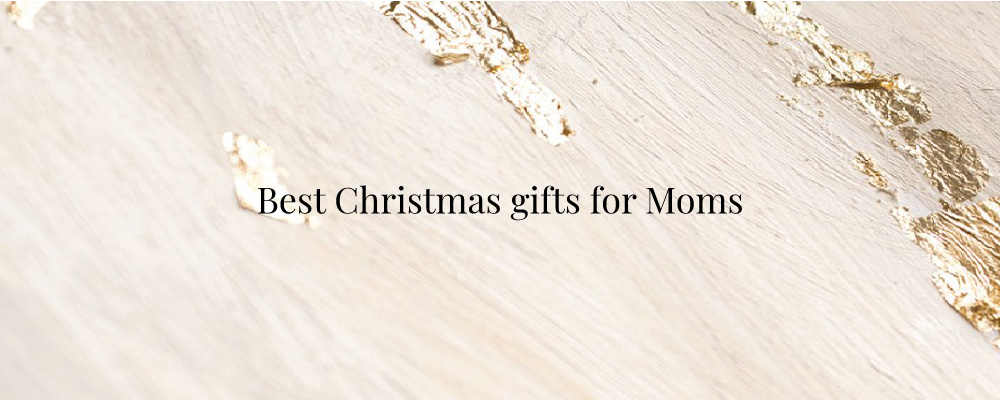 Best Christmas Gifts for Moms