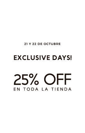 21 y 22 de octubre - Exclusive Days - 25% Off - Free shipping a partir de S/.200